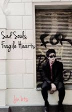 Sad Souls, Fragile Hearts (Jin BTS) by slaymeyoongi