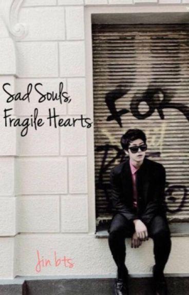 Sad Souls, Fragile Hearts (Jin BTS)