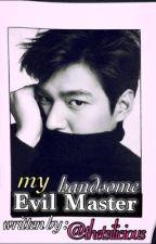 My Handsome Evil Master by MyHusbandLeeMinHo