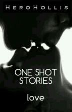 ONE SHOT STORIES - love by HeroHollis