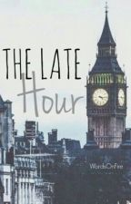 The Late Hour by WordsOnFire