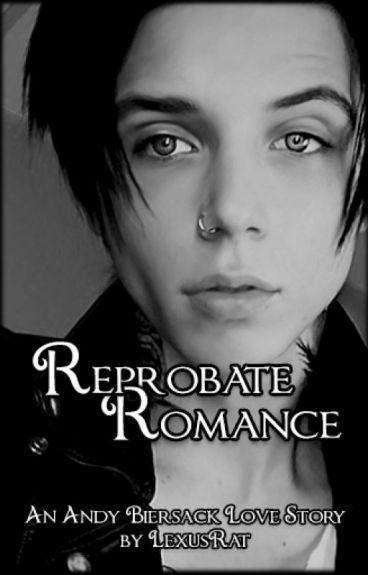 Reprobate Romance (Andy Biersack) ✔️ (editing)