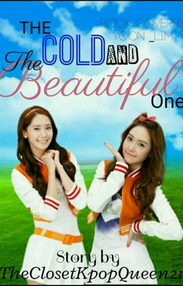 The Cold and Beautiful One (GxG) [YoonSic]
