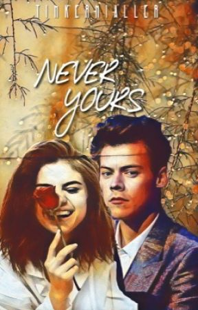 Never Yours // H.S by tinkernialler