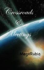 Crossroads & Meetings by MegxRubia