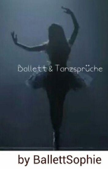 Ballett  und Tanzsprüche   BallettSophie   Wattpad