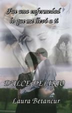 DULCE DELIRIO by Laura19971120