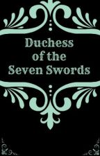Duchess of the Seven Swords by Xensus