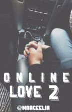 Online Love 2[On Going] by MarceeLin3