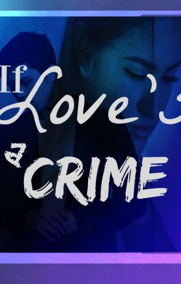 If Love's A Crime