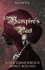 1 - Vampire's Pact : The Dangerous Spirit Bound [RÉORGANISÉ] by SunFyz