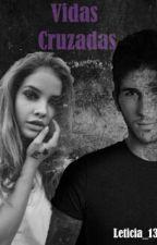 Vidas cruzadas (Alvaro Auryn) (Editando) by Leticia_13