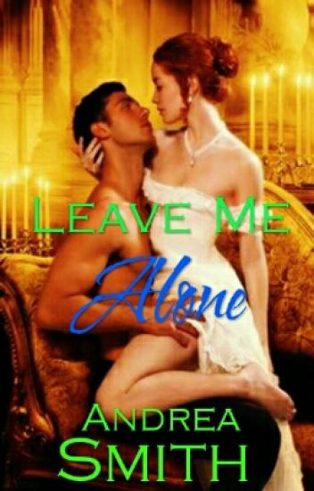 LEAVE ME ALONE ✔