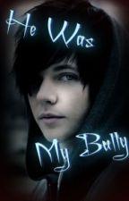 He Was My Bully(boyxboy) by HazelLegg