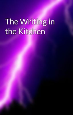 The Writing in the Kitchen
