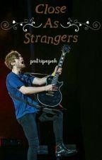 (SLS I) Close As Strangers | l.h by putripopoh