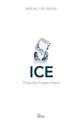 Ice: Thaw the Frozen Heart by Exo880408