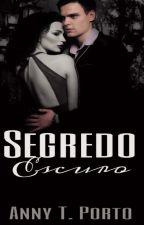 Segredo Escuro - Livro 1 by annytatiely5