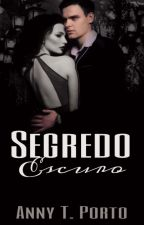Segredo Escuro - Volume 1 by annytatiely5