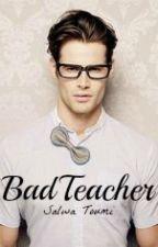 Bad Teacher by salwatoumi