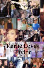 Karlie loves Taylor by Kaylorisreal