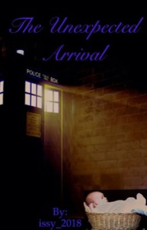 The Unexpected Arrival by issy_2018