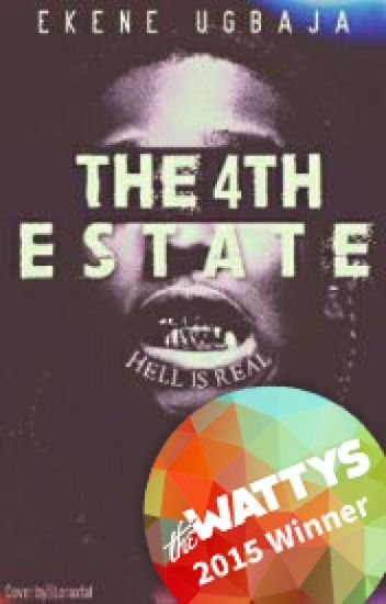 The 4th estate (Wattys2015Winner(get ready for updates)