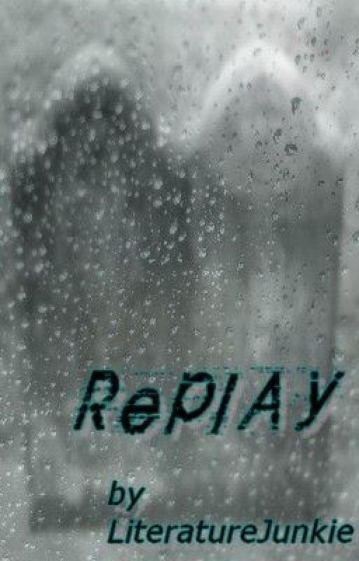 Replay by Stephanie_Renee