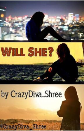 Will She... ? (Complete) by MrsDarcy_Shree
