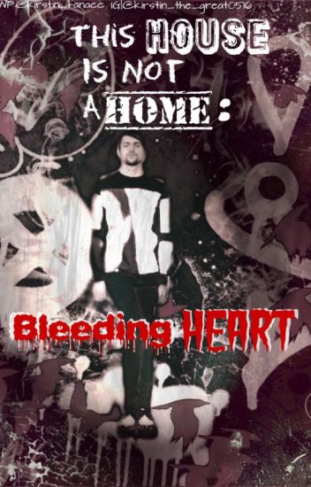 This House Is Not A Home: Bleeding Heart (Scomiche) (Troyler) (Kavi)