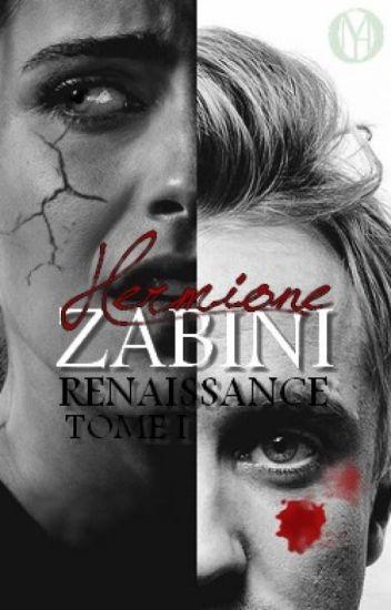 HERMIONE ZABINI, Tome I : Renaissance (en correction)
