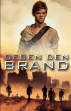 Gegen den Brand ( Maze Runner/Scorch Trials/Death Cure Newt FF )  by Rennmaus1701