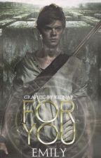 For you II Newt Fanfic by gallytheglader_