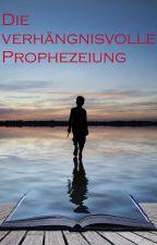 Die verhängnisvolle Prophezeiung - Helden von Arphelien 1 by nicole-gozdek