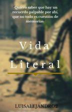 Vida, literal. by LuisAlejandro2