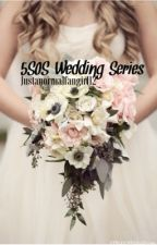 5SOS Wedding Series♡ (Book 1) by JustANormalFangirl12