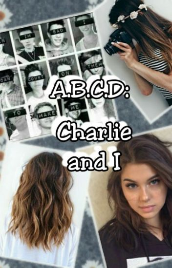 A.B.C.D. : Charlie and I [Magcon]