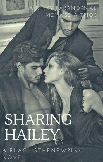 Sharing Hailey ✓