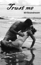 Trust me by Writeandream