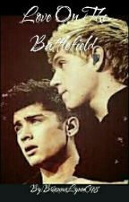 Love On The Battlefield (Ziall Horlik) AU by BriannaLynnC98