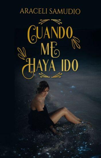 Antes de irme quiero… de Araceli Samudio