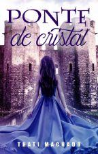 Ponte de cristal (degustação) by EscritThatiMachado