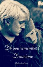 Do you remember? -Dramione by moony_styles