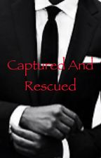 Captured and Rescued by murrayybaby7