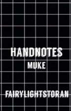 hand notes: muke by fairylightstoran