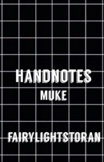 hand notes: muke
