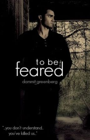To Be Feared [AU Teen Wolf/Sterek] by dammit_greenberg