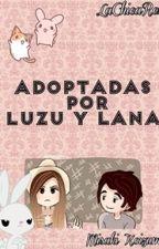 Adoptadas Por Luzu & Lana by LaChicaRex