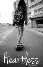 ▲ Heartless ▲ | H.S by druggedgirl