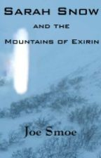 Sarah Snow and the Mountains of Exirin by Joesmoerocks